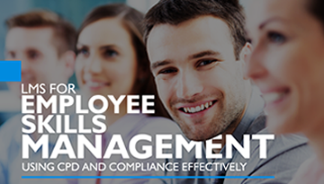 Ebook | LMS for Employee Skills Management: Using CPD and Compliance Effectively